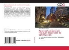 Bookcover of Aprovechamiento de residuos cerámicos de construcción