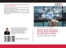 Bookcover of Como Crear Empresa Online Post Pandemia - Guiado Paso a Paso