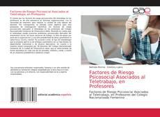 Обложка Factores de Riesgo Psicosocial Asociados al Teletrabajo, en Profesores