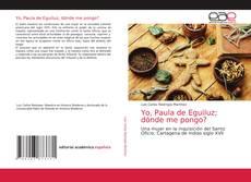 Обложка Yo, Paula de Eguiluz; dónde me pongo?