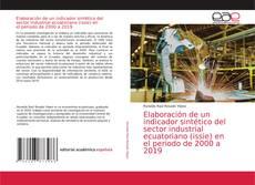 Copertina di Elaboración de un indicador sintético del sector industrial ecuatoriano (issie) en el periodo de 2000 a 2019