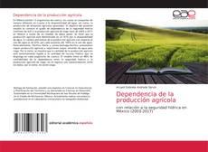 Bookcover of Dependencia de la producción agrícola