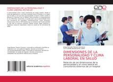 Portada del libro de DIMENSIONES DE LA PERSONALIDAD Y CLIMA LABORAL EN SALUD