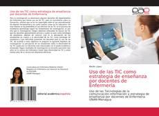 Borítókép a  Uso de las TIC como estrategia de enseñanza por docentes de Enfermería - hoz