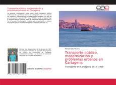 Buchcover von Transporte público, modernización y problemas urbanos en Cartagena