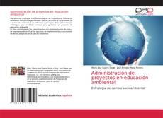 Bookcover of Administración de proyectos en educación ambiental