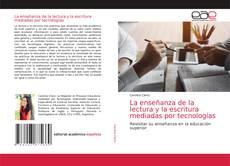 Portada del libro de La enseñanza de la lectura y la escritura mediadas por tecnologías