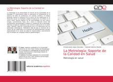 Обложка La Metrología: Soporte de la Calidad en Salud