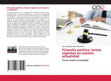 Capa do livro de Filosofía política: temas vigentes en nuestra actualidad