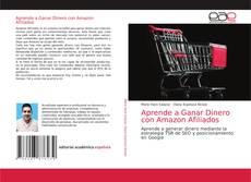 Bookcover of Aprende a Ganar Dinero con Amazon Afiliados