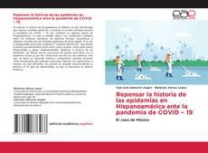 Bookcover of Repensar la historia de las epidemias en Hispanoamérica ante la pandemia de COVID – 19