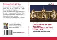 Portada del libro de Comunicación de Jefes de Estado - Gobernabilidad del Perú 1999 – 2002
