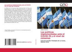 Las políticas implementadas ante el COVID-19 y el nivel de consenso的封面