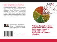 Copertina di Análisis de resiliencia en inversiones de un sistema de riego en base a la comparación de escenarios de cambio climático