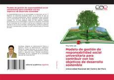 Copertina di Modelo de gestión de responsabilidad social universitaria para contribuir con los objetivos de desarrollo sostenible