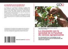 La vinculación con la sociedad de la Facultad de ciencias agropecuarias的封面