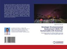 Bookcover of Strategic Environmental Assessment (SEA) for Sustainable Life Sciences