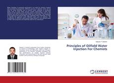 Bookcover of Principles of Oilfield Water Injection For Chemists