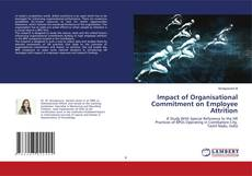 Bookcover of Impact of Organisational Commitment on Employee Attrition