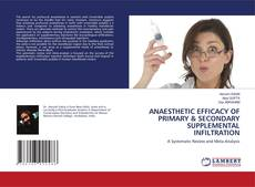 Bookcover of ANAESTHETIC EFFICACY OF PRIMARY & SECONDARY SUPPLEMENTAL INFILTRATION