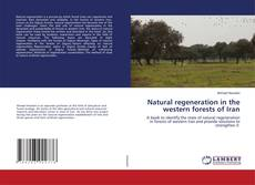Bookcover of Natural regeneration in the western forests of Iran