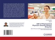 KAP of Pharmacist & Physician towards Generic Drug Use的封面