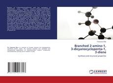 Bookcover of Branched 2-amino-1, 3-dicyanocyclopenta-1, 3-diene