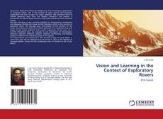 Bookcover of Vision and Learning in the Context of Exploratory Rovers