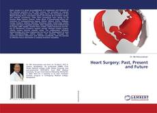 Bookcover of Heart Surgery: Past, Present and Future