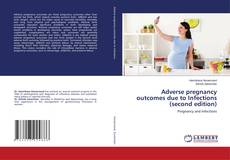 Buchcover von Adverse pregnancy outcomes due to Infections (second edition)
