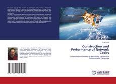 Portada del libro de Construction and Performance of Network Codes