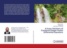 Bookcover of A Fuzzy Solutions of Fractional-Integer Partial Differential Equations