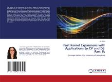 Portada del libro de Fast Kernel Expansions with Applications to CV and DL. Part 1b