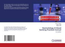 Haematology & blood banking Practical manual kitap kapağı