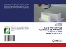 Copertina di RAPID PROTOTYPING TECHNOLOGIES AND THEIR APPLICATION IN PROSTHODONTICS