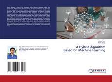 A Hybrid Algorithm Based On Machine Learning的封面