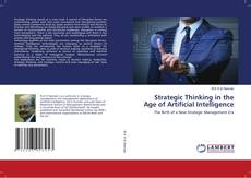 Bookcover of Strategic Thinking in the Age of Artificial Intelligence