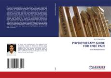 Bookcover of PHYSIOTHERAPY GUIDE FOR KNEE PAIN