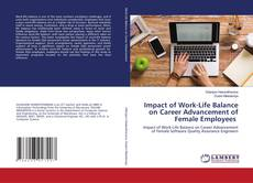 Bookcover of Impact of Work-Life Balance on Career Advancement of Female Employees