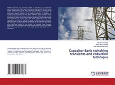 Bookcover of Capacitor Bank switching transients and reduction technique