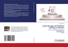 Bookcover of Tools & Logic of Problem Solving in Physics
