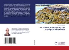 Couverture de Seaweeds, biodiversity and ecological importance