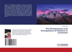 Bookcover of The Omnipresence and Omnipotence of Violence in Cameroon