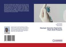 Bookcover of Human Vaccine Scenario: Past And Present