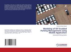 Bookcover of Modeling of IOT Enabled Parking Management using Mobile Application