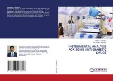 Bookcover of INSTRUMENTAL ANALYSIS FOR SOME ANTI-DIABETIC DRUGS