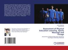 Bookcover of Assessment of Physical Education Learning, Sports Massage and Frirage