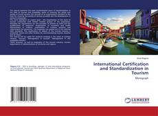 Bookcover of International Certification and Standardization in Tourism