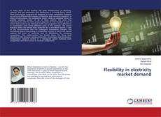Bookcover of Flexibility in electricity market demand