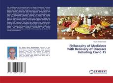 Bookcover of Philosophy of Medicines with Recovery of Diseases Including Covid-19